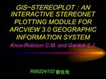 GIS-STEREOPLOT:AN INTERACTIVE STEREONET PLOTTING MODULE FOR ARCVIEW 3.0 GEOGRAPHIC INFORMATION SYSTEM Knox-Robison C.M.