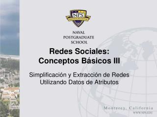 Redes Sociales: Conceptos Básicos  III