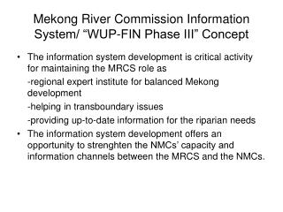 "Mekong River Commission Information System/ ""WUP-FIN Phase III"" Concept"