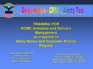 Patsy N. Oburn, DCMC-OG Process Owner 703-767-3350/dsn: 427 poburn@dcmchq.dla.mil