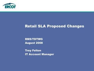 Retail SLA Proposed Changes