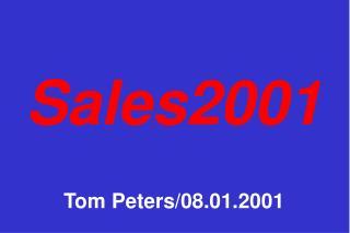 Sales2001  Tom Peters