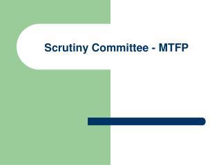 Scrutiny Committee - MTFP