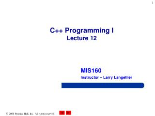 C++ Programming I Lecture 12