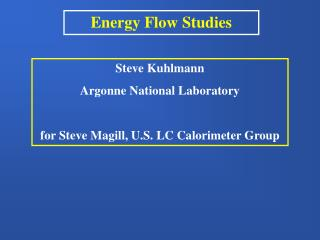 Energy Flow Studies