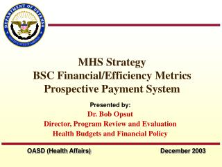 MHS Strategy BSC Financial/Efficiency Metrics Prospective Payment System