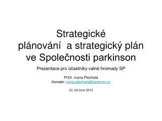 Strategické  plánování  a strategický plán ve Společnosti parkinson