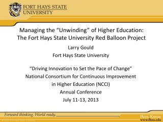 "Managing the ""Unwinding"" of Higher Education: The Fort Hays State University Red Balloon Project"