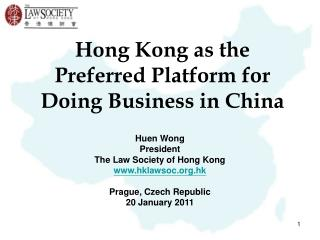 Hong Kong  as the Preferred Platform for Doing B usiness  in China