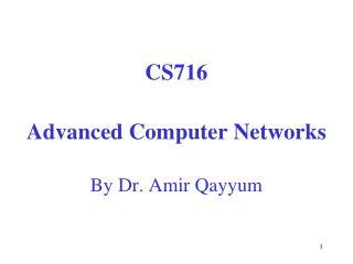 CS716 Advanced Computer Networks By Dr. Amir Qayyum