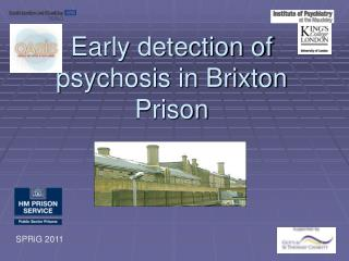 Early detection of psychosis in Brixton Prison
