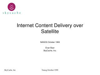 Internet Content Delivery over Satellite