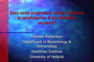 Does azole prophylaxis confer resistance to amphotericin B and influence virulence