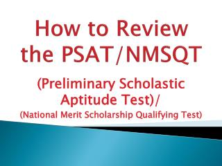 How to Review the  PSAT /NMSQT