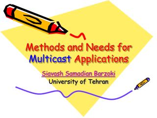 Methods and Needs for  Multicast  Applications