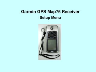 Garmin GPS Map76 Receiver Setup Menu