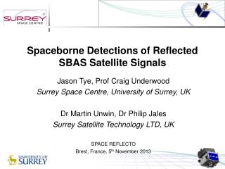 Jason Tye, Prof Craig Underwood Surrey Space Centre, University of Surrey, UK