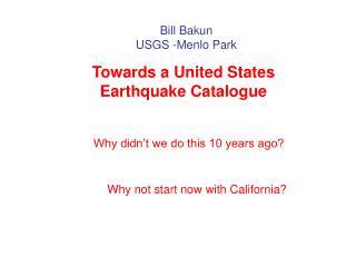Bill Bakun USGS -Menlo Park
