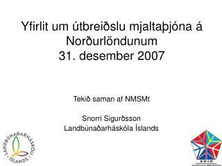 Yfirlit um útbreiðslu mjaltaþjóna á Norðurlöndunum 31. desember 2007