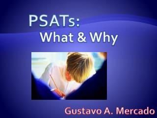 PSATs: