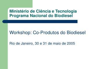 Minist rio de Ci ncia e Tecnologia Programa Nacional do Biodiesel