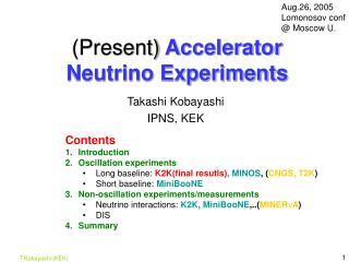 (Present)  Accelerator Neutrino Experiments