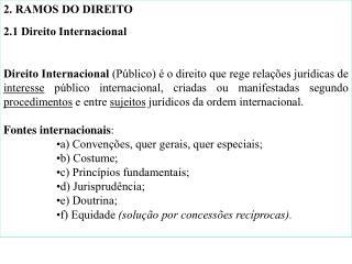 2.�RAMOS DO DIREITO 2.1�Direito Internacional