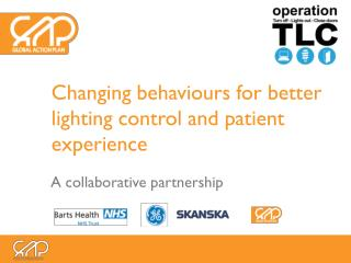 Changing behaviours for better lighting control and patient experience
