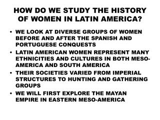 HOW DO WE STUDY THE HISTORY OF WOMEN IN LATIN AMERICA