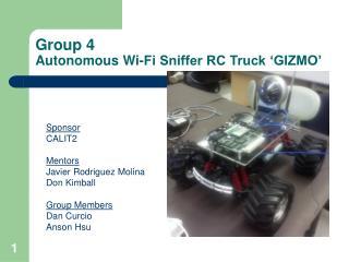 Group 4  Autonomous Wi-Fi Sniffer RC Truck 'GIZMO'