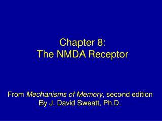 Chapter 8: The NMDA Receptor
