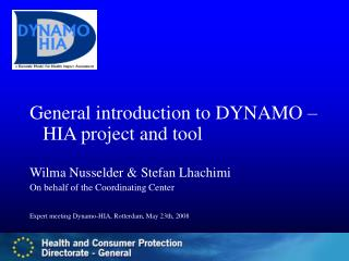 General introduction to DYNAMO – HIA project and tool Wilma Nusselder & Stefan Lhachimi