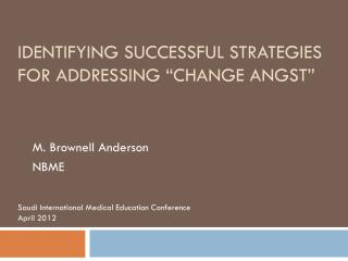 "Identifying Successful Strategies for Addressing ""Change Angst"""