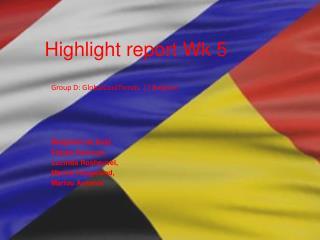 Highlight report Wk 5