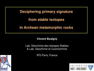 Deciphering primary signature  from stable isotopes in Archean metamorphic rocks