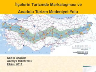 İlçelerin Turizmde Markalaşması ve Anadolu Turizm Medeniyet Yolu