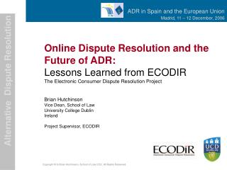 What  is ECODIR? E lectronic  Co nsumer  Di spute  R esolution B2C Research Project