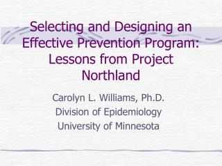 Selecting and Designing an Effective Prevention Program:  Lessons from Project Northland