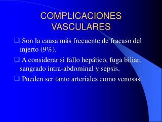 COMPLICACIONES VASCULARES