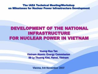 DEVELOPMENT OF THE NATIONAL INFRASTRUCTURE  FOR NUCLEAR POWER IN VIETNAM