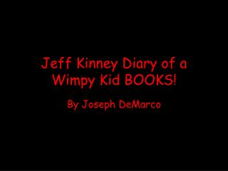 Jeff Kinney Diary of a Wimpy Kid BOOKS!