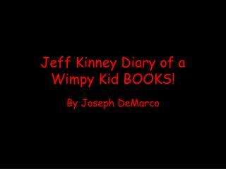 Jeff Kinney Diary of a Wimpy Kid BOOKS!