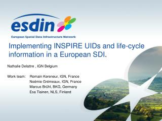 Implementing INSPIRE UIDs and life-cycle information in a European SDI .