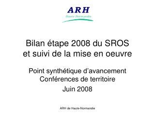 Bilan  tape 2008 du SROS et suivi de la mise en oeuvre