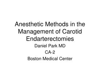 Anesthetic Methods in the Management of Carotid Endarterectomies