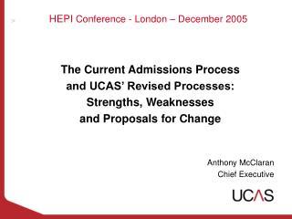 HEPI  Conference - London � December 2005