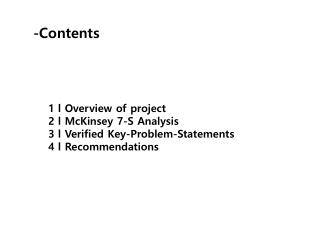 1 l Overview of  project 2 l McKinsey 7-S Analysis 3 l Verified Key-Problem-Statements