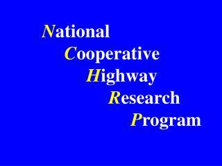 N ational C ooperative  H ighway R esearch  P rogram