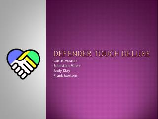 Defender Touch Deluxe