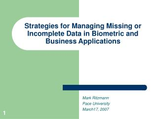 Strategies for Managing Missing or Incomplete Data in Biometric and Business Applications